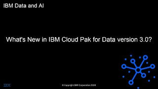 Video thumbnail for IBM Cloud Pak for Data: What's new in version 3.0?