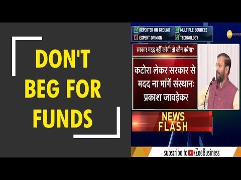 Don't beg for government funds: Prakash Javadekar