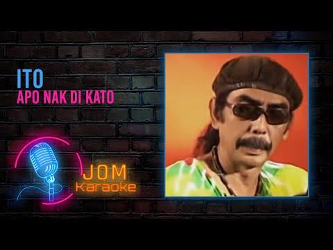 Ito - Apo Nak Di Kato