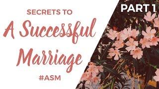 Part 1    Secrets To A Successful Marriage    Ustadh AbdulRahman Hassan