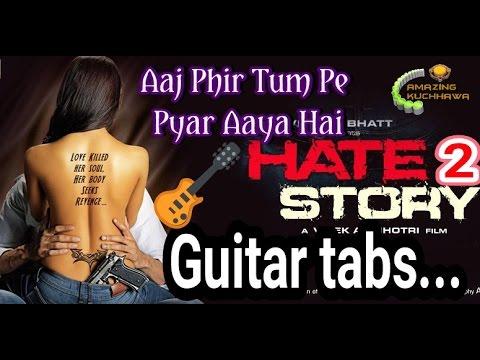 Aaj Phir Tum Pe Pyar Aaya Hai guitar Tabs ( Hate Story 2