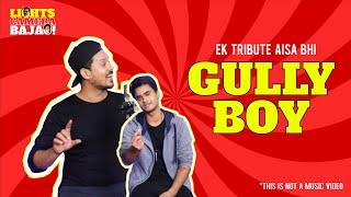 GULLY BOY | E01 | EK TRIBUTE AISA BHI | A BOLLYWOOD TRIBUTE SERIES