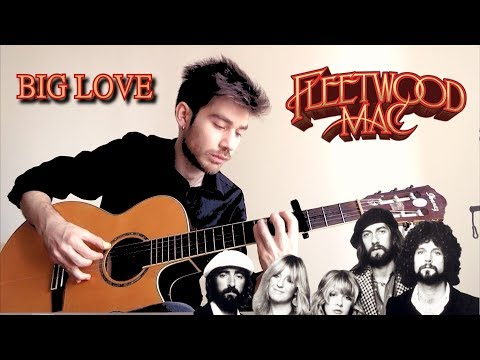 Big Love - Guitar Cover (Fleetwood Mac - Lindsey Buckingham)