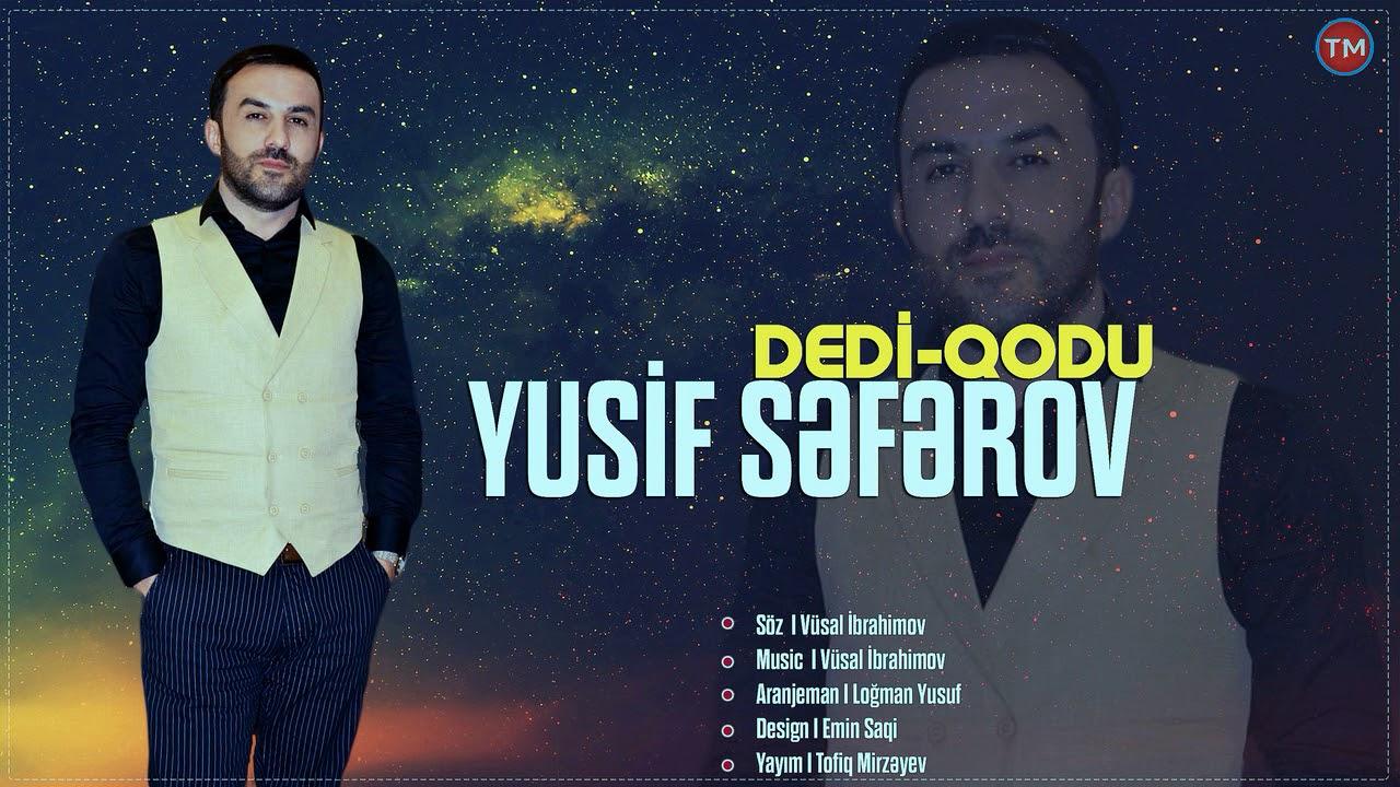 Yusif Seferov - Dedi Qodu 2019