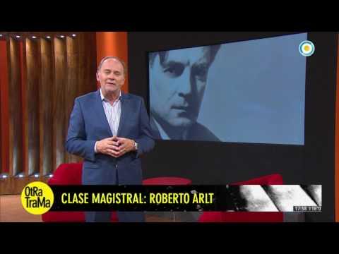 Otra Trama - Clase magistral: Roberto Arlt