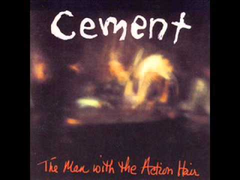 """Cement - """"The Man With the Action Hair"""" (1994) [FULL ALBUM]"""