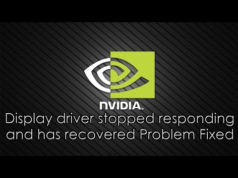 Nvidia Display Device Driver Stopped Responding And Has Recovered Successfully (FIX)