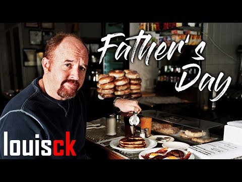Louis CK  Father's Day advice