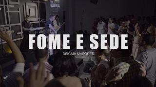 Fome e Sede - Ministração ao vivo - Deigma Marques
