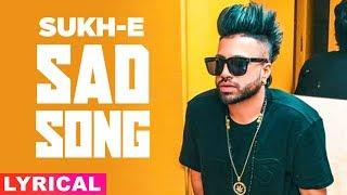 Sad Song (Lyrical) | Sukh E Muzical Doctorz | Latest Punjabi Songs 2019 | Speed Records