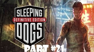 Sleeping Dogs Definitive Edition (Part 21) - Breaking into TWO CHINS HOUSE!!!!!!!