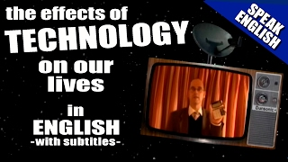 Learn English - Technology - The effects of modern technology - Speak English with Duncan