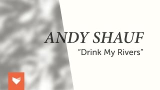 "Andy Shauf - ""Drink My Rivers"""