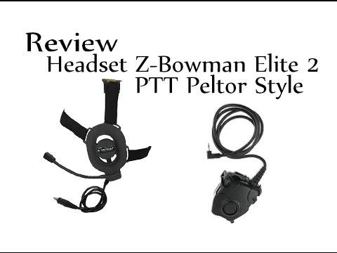 Review Headset Z-Bowman Elite 2 | PTT Peltor Style [FR]