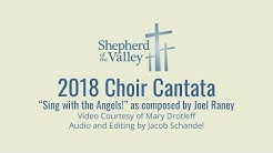 "Cantata performed by the Shepherd of the Valley Choir ""Sing with the Angels!"""