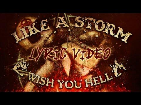 LIKE A STORM - Wish You Hell (Lyric Video)