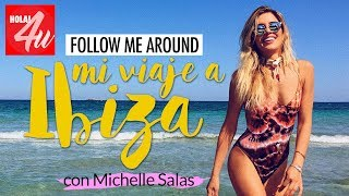 FOLLOW ME AROUND IBIZA | Con Michelle Salas