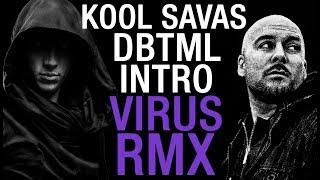 KOOL SAVAS ✖️ DBTML INTRO ✖️ Alchemist Virus RMX