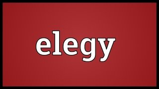 Elegy Meaning