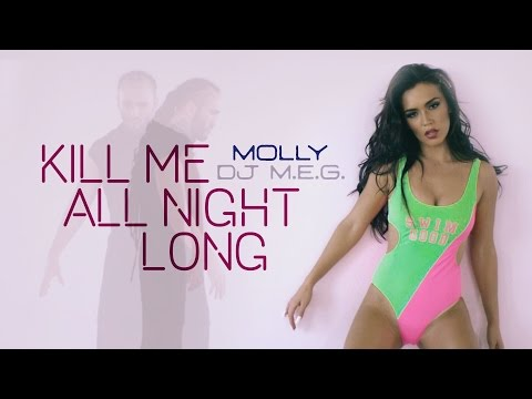 DJ M.E.G. ft. HOLY MOLLY - Kill me all night long / PREMIERE! - Клип смотреть онлайн с ютуб youtube, скачать