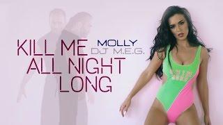 DJ M.E.G. ft. HOLY MOLLY - Kill me all night long / PREMIERE!