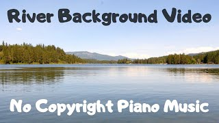 [ No Copyright ] Copyright Free Piano Music | Flowing River Background | Relax Music Meditation