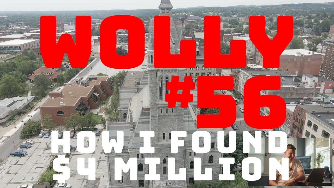 WOLLASTON WEDNESDAY #56: How I found $4 Million