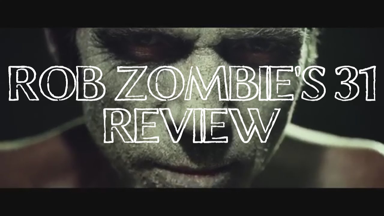 Download ROB ZOMBIE'S 31 REVIEW!