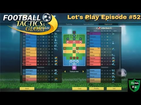 Let's End The First Half Well-Let's Play Football Tactics & Glory Ep. 52 |