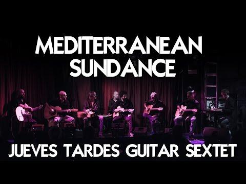 Mediterranean Sundance - Jueves Tardes guitar sextet - Live @Druso