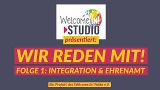 Wir reden mit! Folge 1: Integration und Ehrenamt