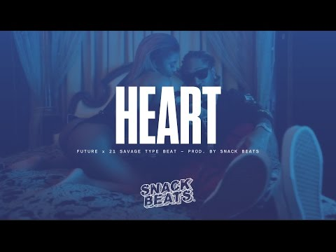 "[FREE] Future x 21 Savage Type Beat 2017 - ""Heart"" 