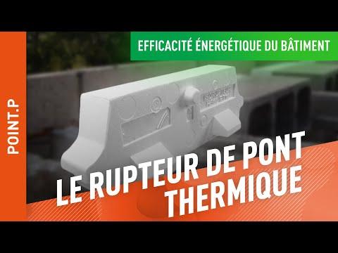 Qu 39 est ce qu 39 un rupteur de ponts thermique point p youtube - Qu est ce qu un pont thermique ...