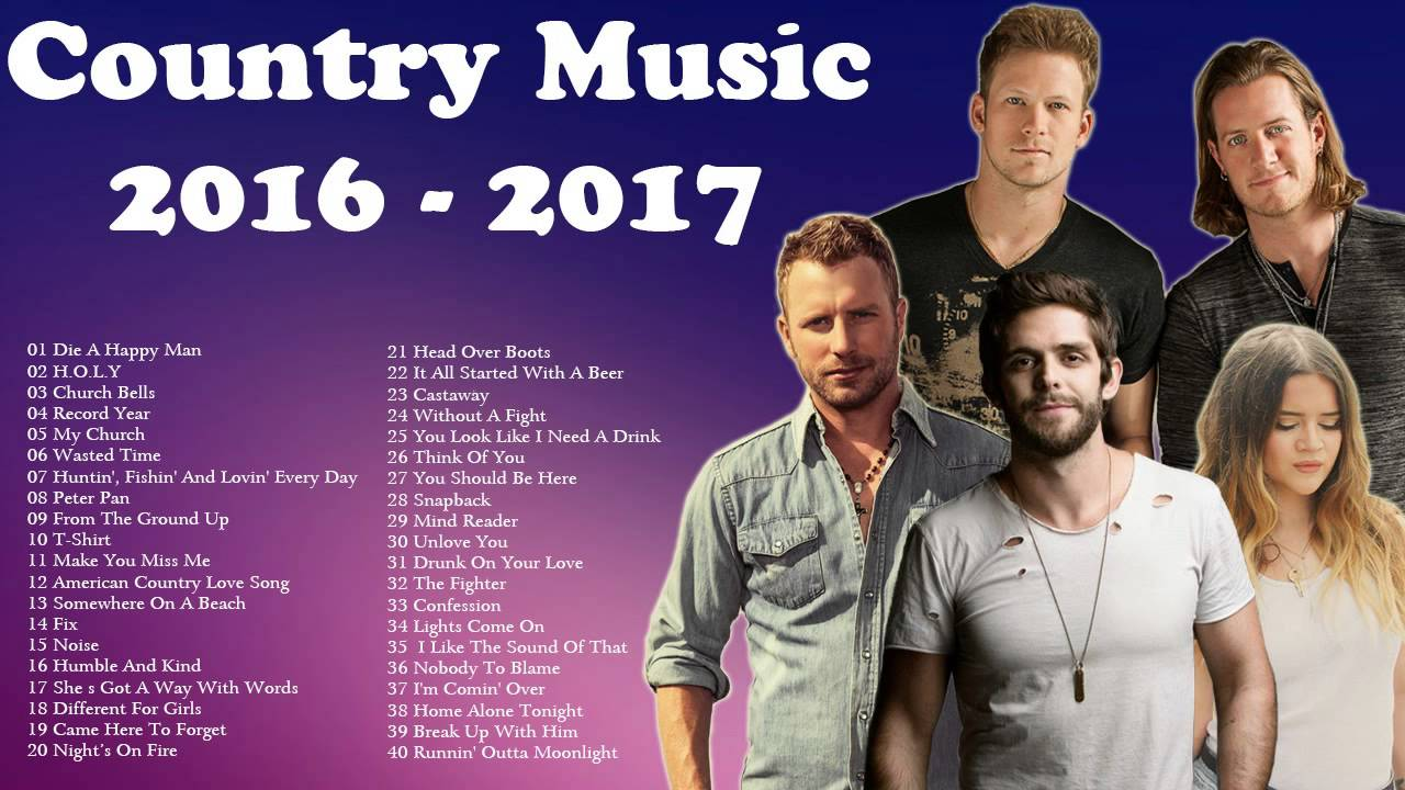 Country Music 2016 Country Songs Playlist 2016 Youtube