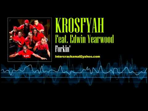 Krosfyah Feat. Edwin Yearwood - Forkin' [Soca 1999]