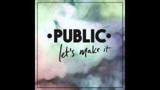 "Published on oct 7, 2014 • ""make you mine"" off public's ep ""let's make it"" @publictheband instagram & twitter @john_vaughn @mattarado @benlapps"