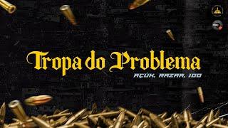 1. TROPA DO PROBLEMA - AçúK | Razar ETF | 100