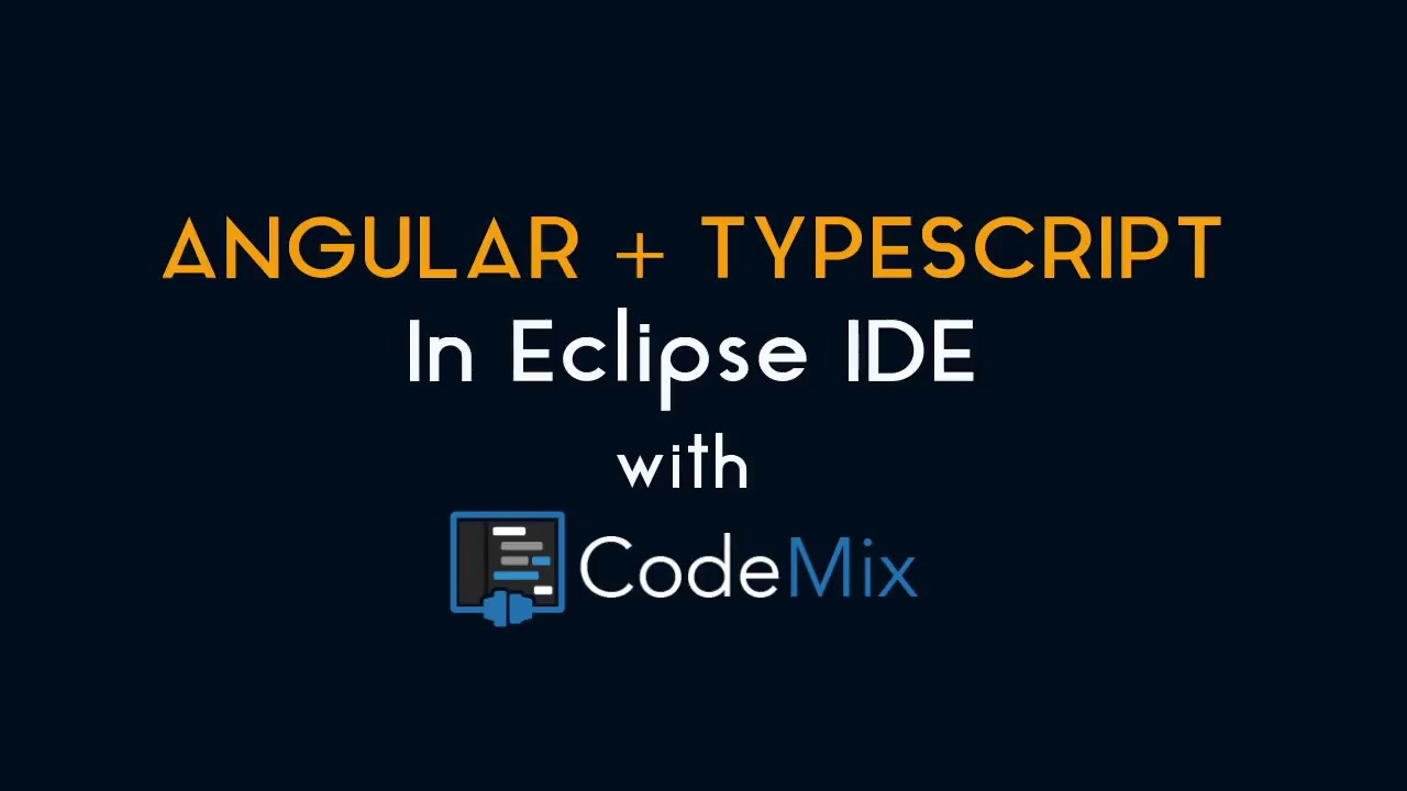 Angular and TypeScript coding in Eclipse with CodeMix