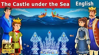 The Castle Under the Sea Story in English | Stories for Teenagers | English Fairy Tales
