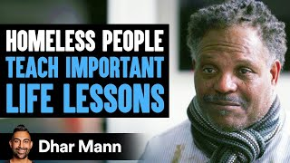 Homeless People Teach IMPORTANT LIFE LESSONS, What Happens Next WILL SHOCK YOU! | Dhar Mann