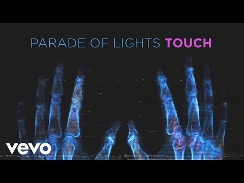 Parade Of Lights - Touch (Lyric Video)