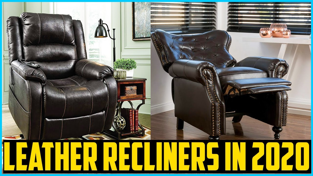Top 5 Best Leather Recliners In 2020 Reviews