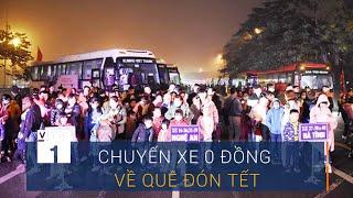 Những chuyến xe 0 đồng đưa công nhân về quê đón Tết | VTC1