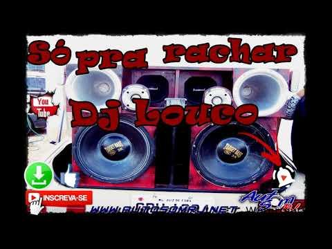 SÓ PRA RACHAR - DJ LOUCO - 2018 🔊🔊🔊🔊