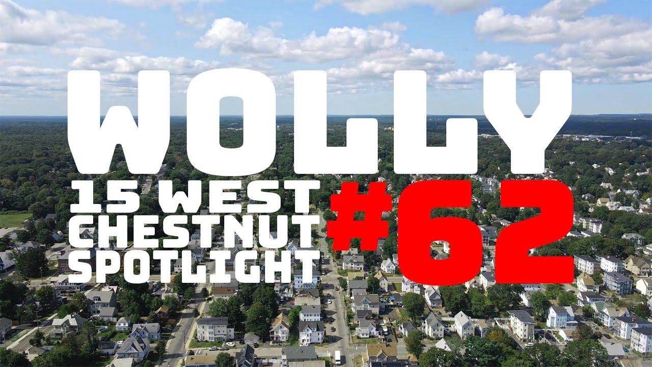 WOLLASTON WEDNESDAY #62: West Chestnut Spotlight