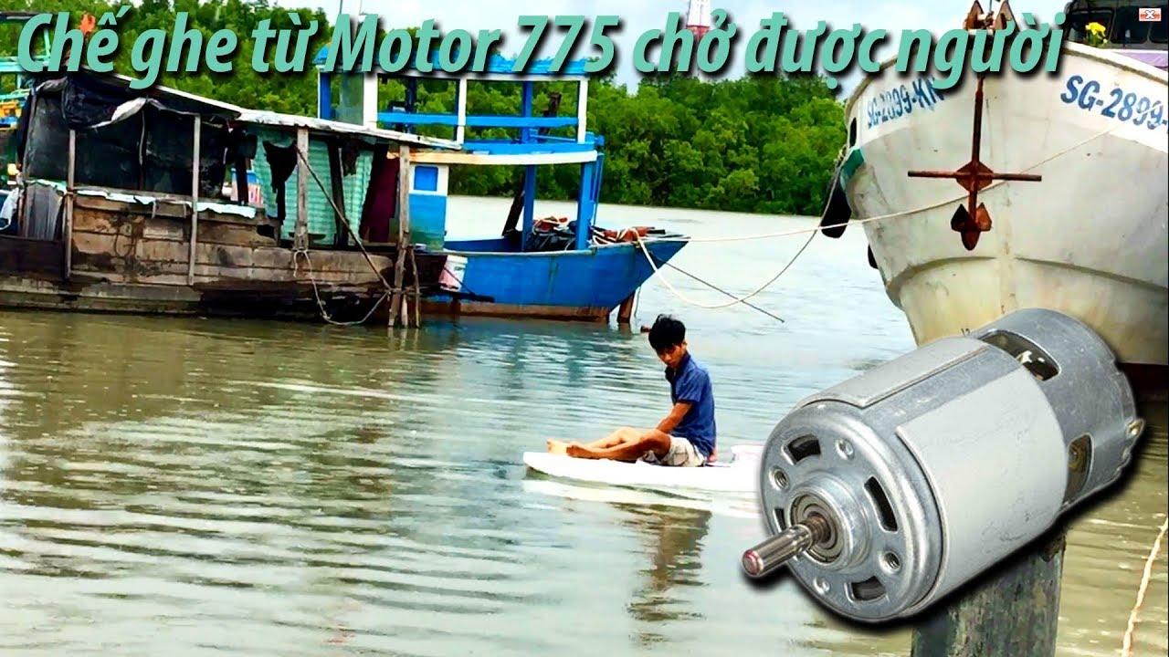 Chế ván lướt từ xốp gắn Motor 775 chở người trên sông | Board from sponge mounted Motor 775
