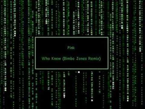 Pink - Who Knew (Bimbo Jones Remix)