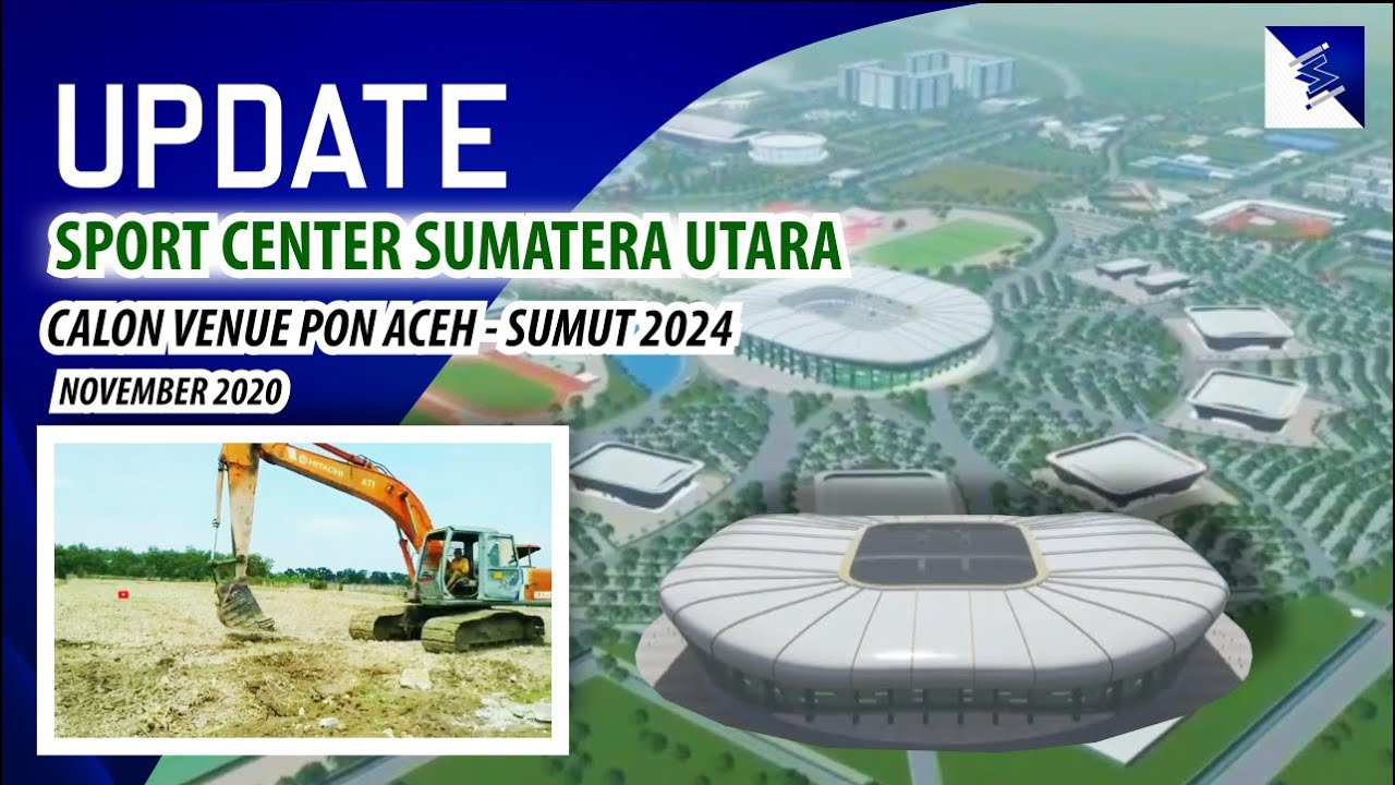 UPDATE Pembangunan Sport Center Sumatera Utara November 2020, Pengen jdi Tuan Rumah Olimpiade 2032 ?