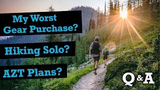 """AZT Plans, Hiking Solo, & My """"WORST"""" Gear Purchase... Q&A"""