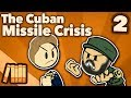 Cuban Missile Crisis - Eyeball to Eyeball - Extra History - #2